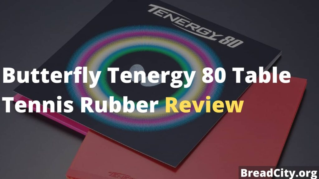 Butterfly Tenergy 80 Table Tennis Rubber Review - Is it worth it?