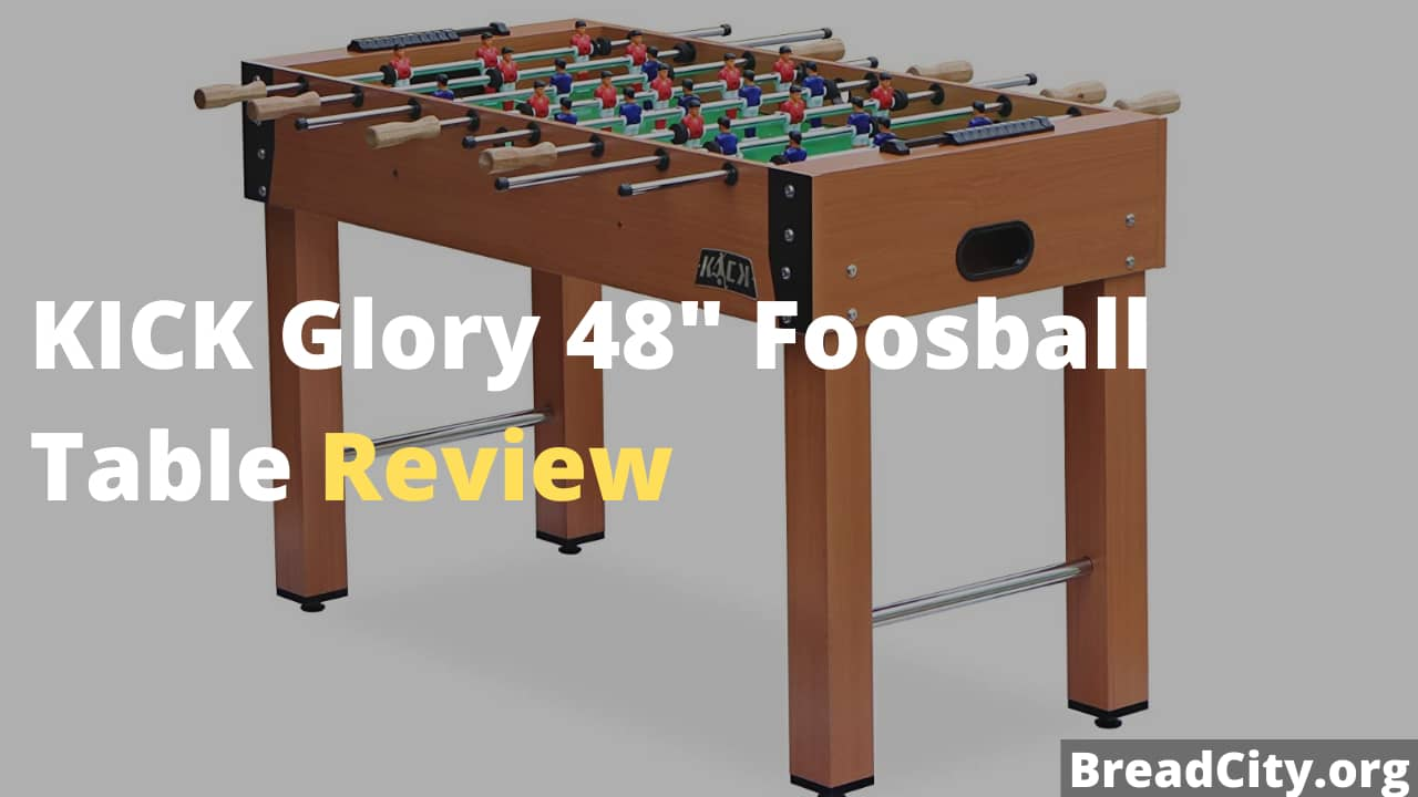 KICK Glory 48 Foosball Table Review - Is it worth buying? BreadCity