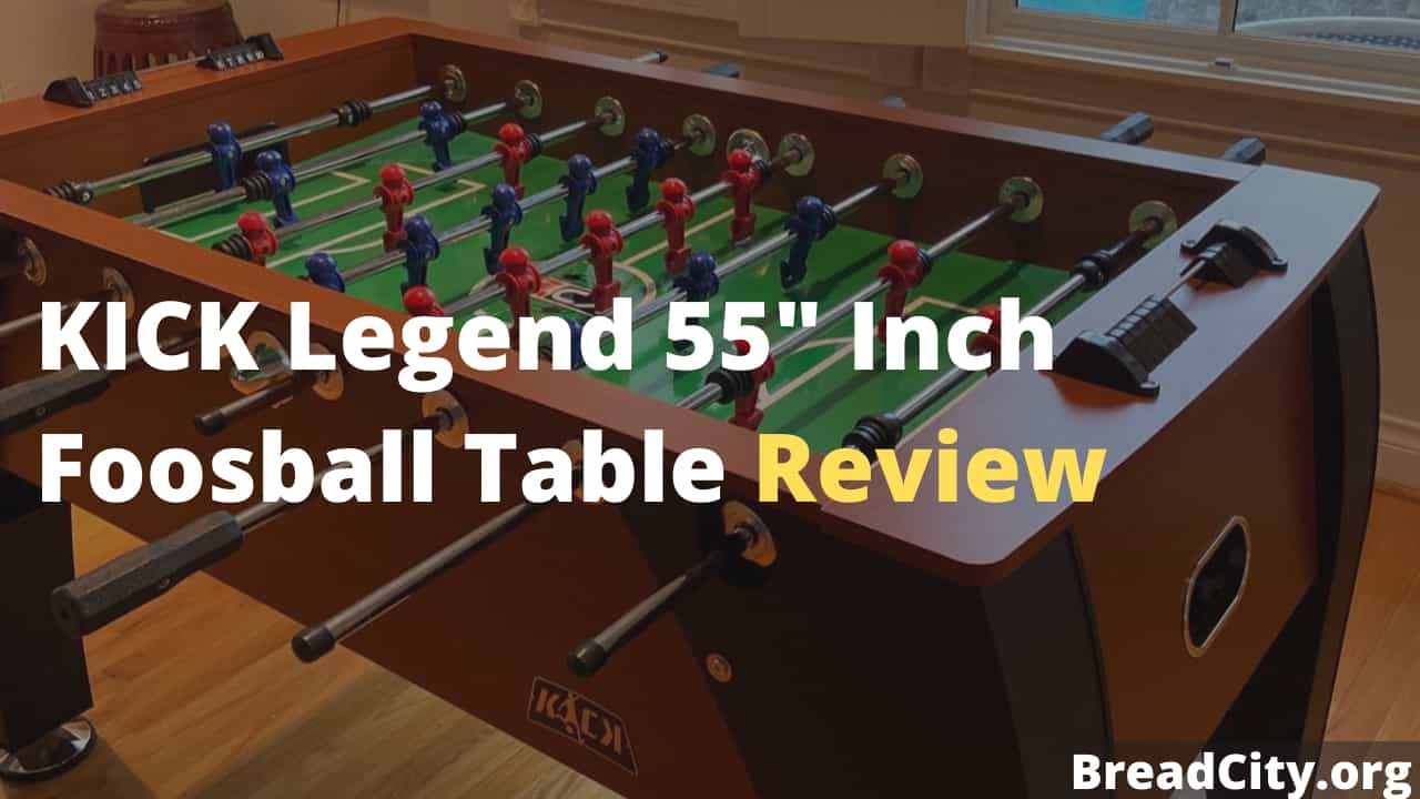 KICK Legend 55″ Inch Foosball Table Review - Should you buy it? BreadCity