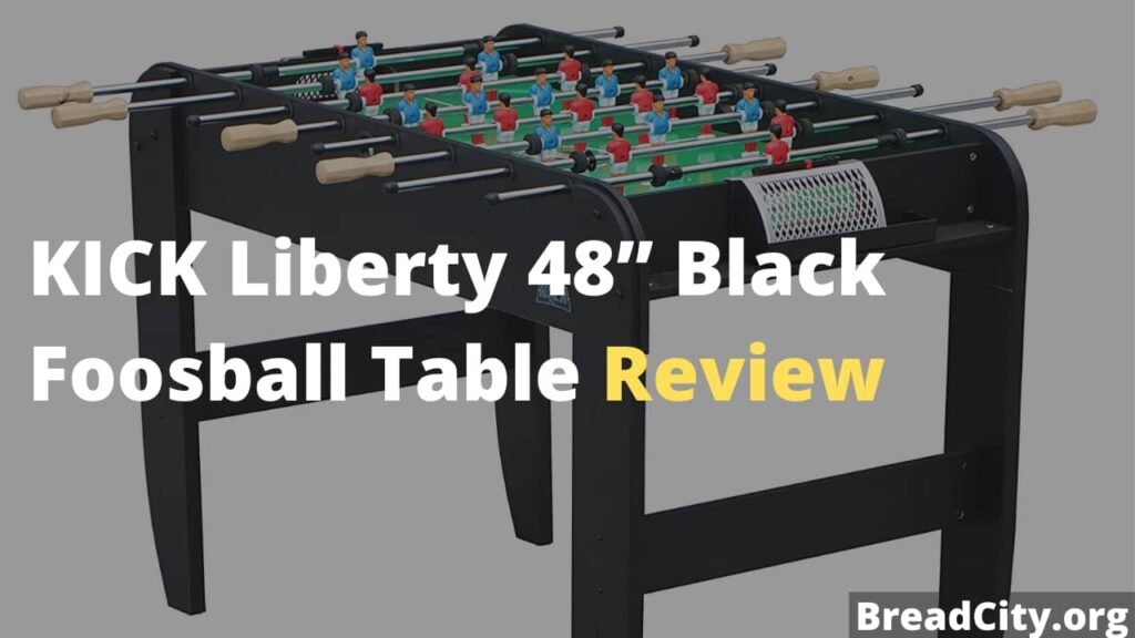 """KICK Liberty 48"""" Black Foosball Table Review - Is it Worth Buying? My honest review on BreadCity"""