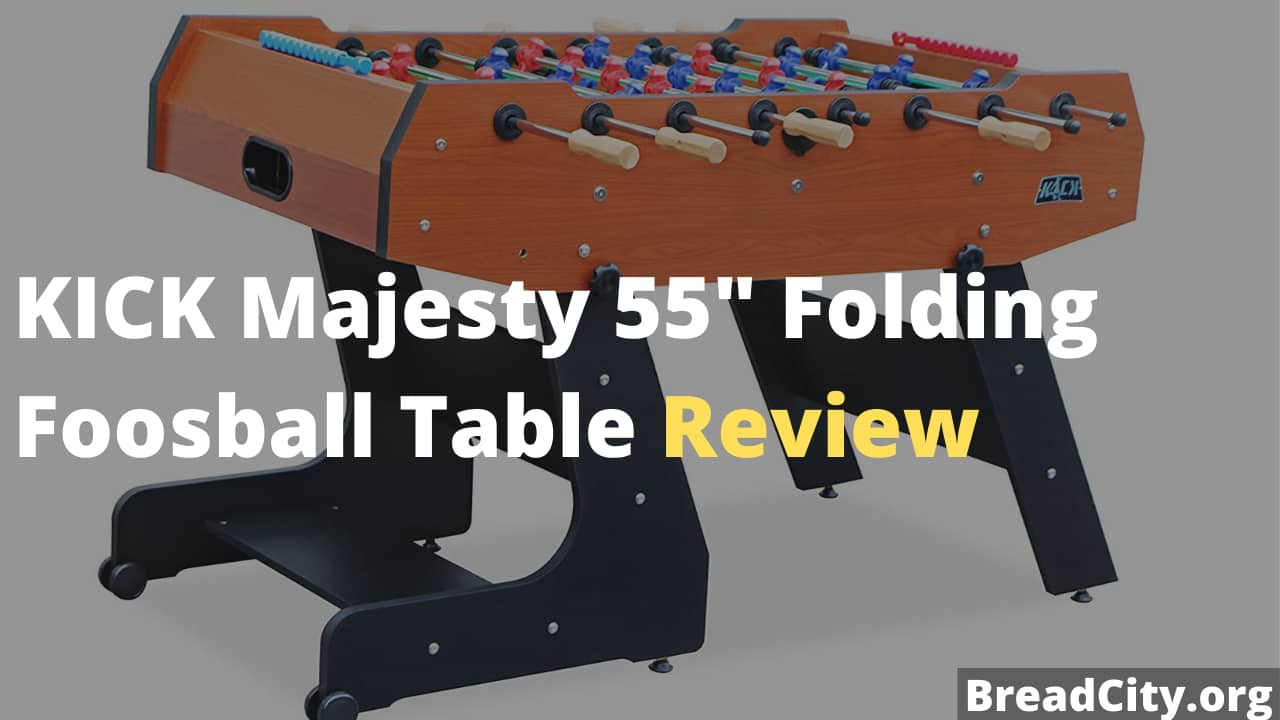 KICK Majesty 55″ Folding Foosball Table Review - Is it Worth Buying? My review on BreadCity
