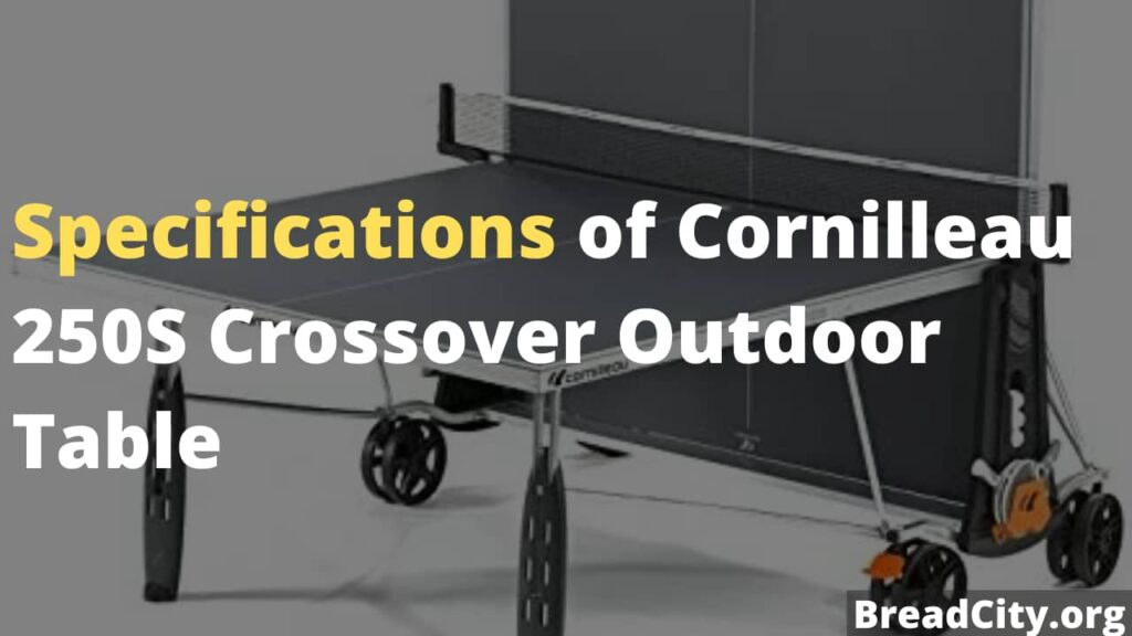 Should I buy Cornilleau 250S Crossover Outdoor Table? My personal review - BreadCity