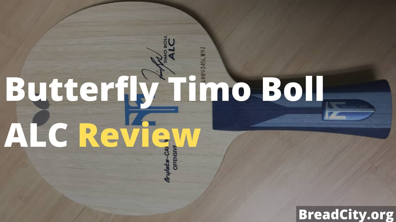 Timo Boll ALC Table Tennis Blade Review - Is it worth buying? - Bread City
