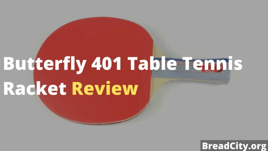 Butterfly 401 Table Tennis Racket Review - Is it worth Buying?