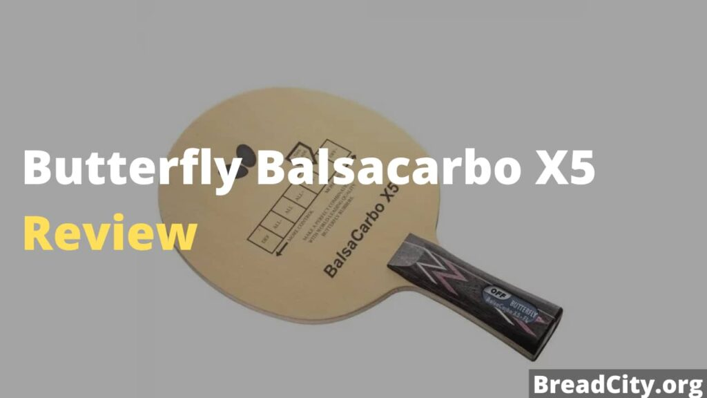 Butterfly Balsacarbo X5 Review - Is it worth buying? My honest review on this ping pong paddle