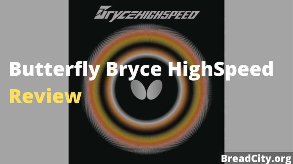Butterfly Bryce HighSpeed Review - Is this Table tennis rubber worth buying?