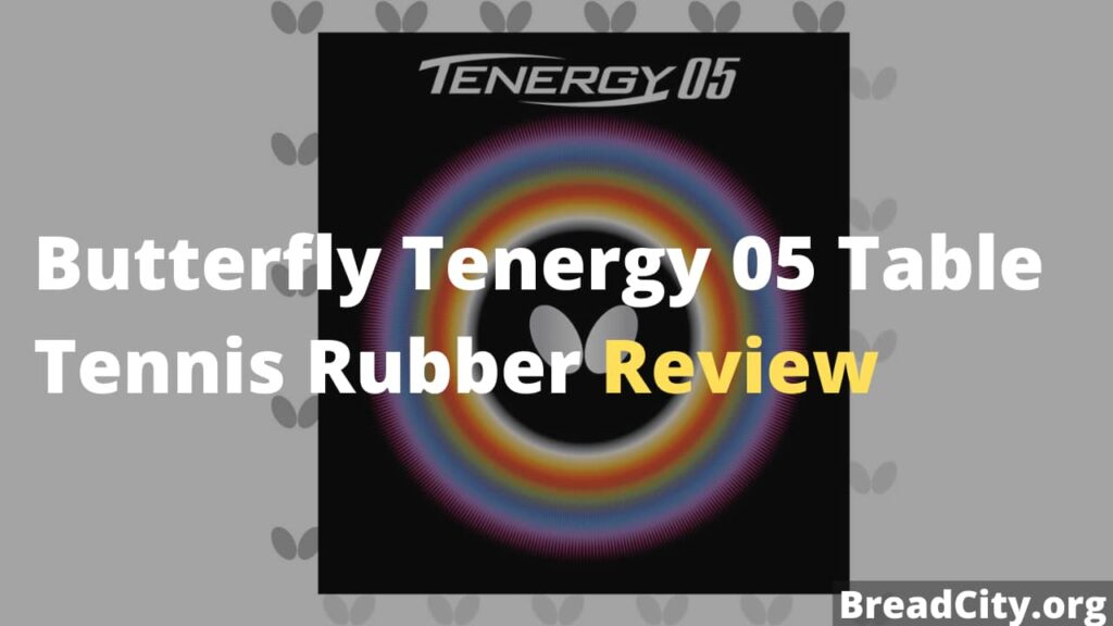 Butterfly Tenergy 05 Table Tennis Rubber Review - Is it worth buying this table tennis rubber?
