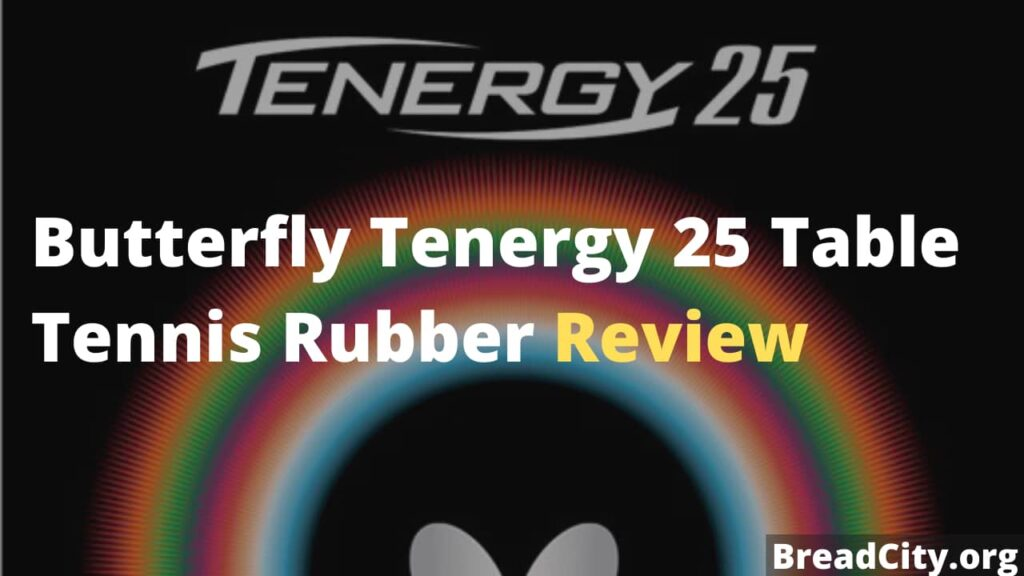 Butterfly Tenergy 25 Table Tennis Rubber Review - Is it worth buying?