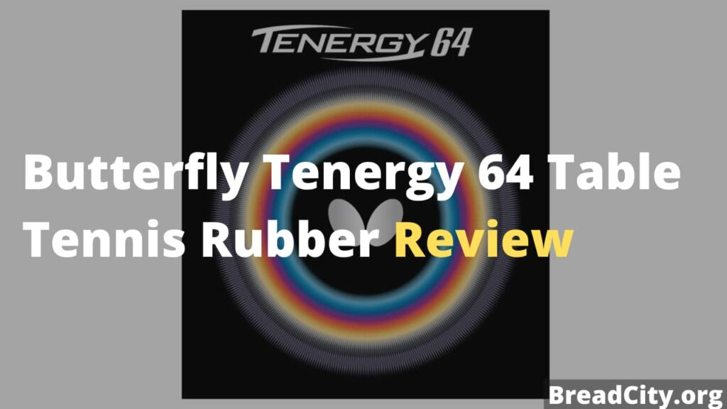Butterfly Tenergy 64 Table Tennis Rubber Review - Is it worth buying this table tennis rubber