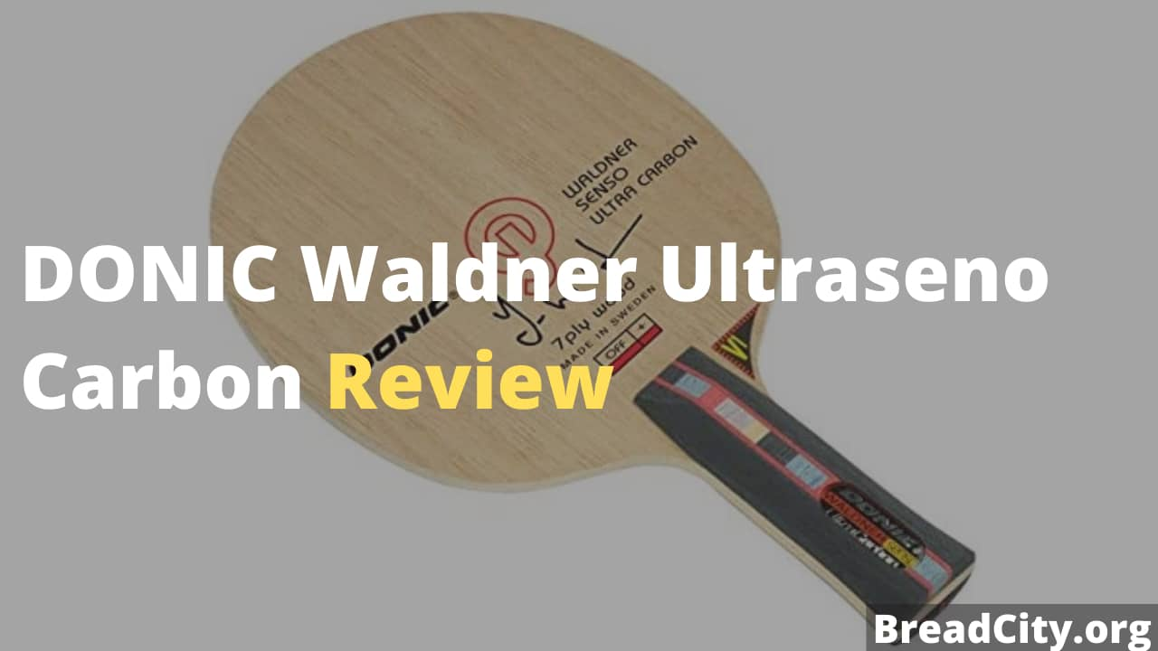 DONIC Waldner Ultraseno Carbon Table Tennis Blade Review - Is this table tennis blade worth buying?