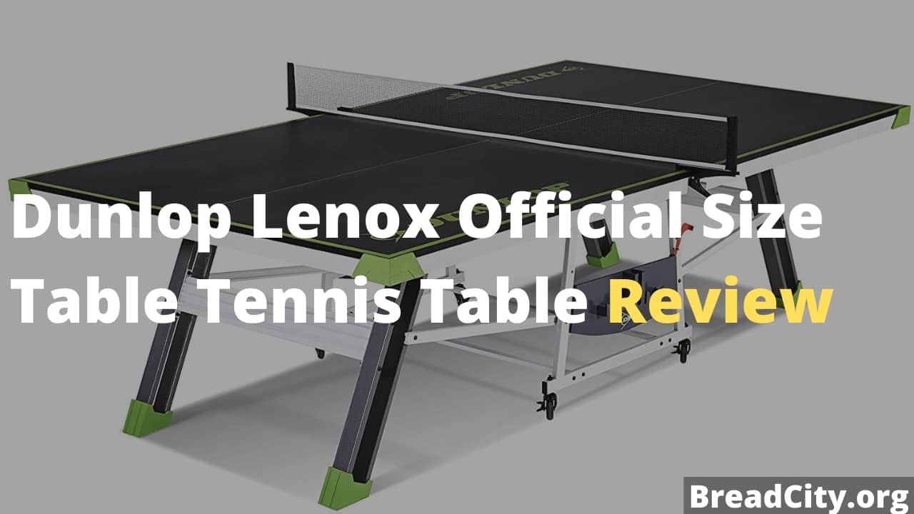 Dunlop Lenox Official Size Table Tennis Table - Is it worth Buying? My review on BreadCity