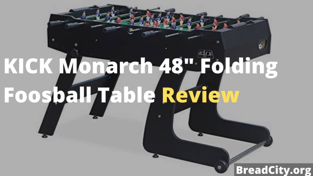 KICK Monarch 48 Inch Folding Foosball Table Review - Is it worth buying?