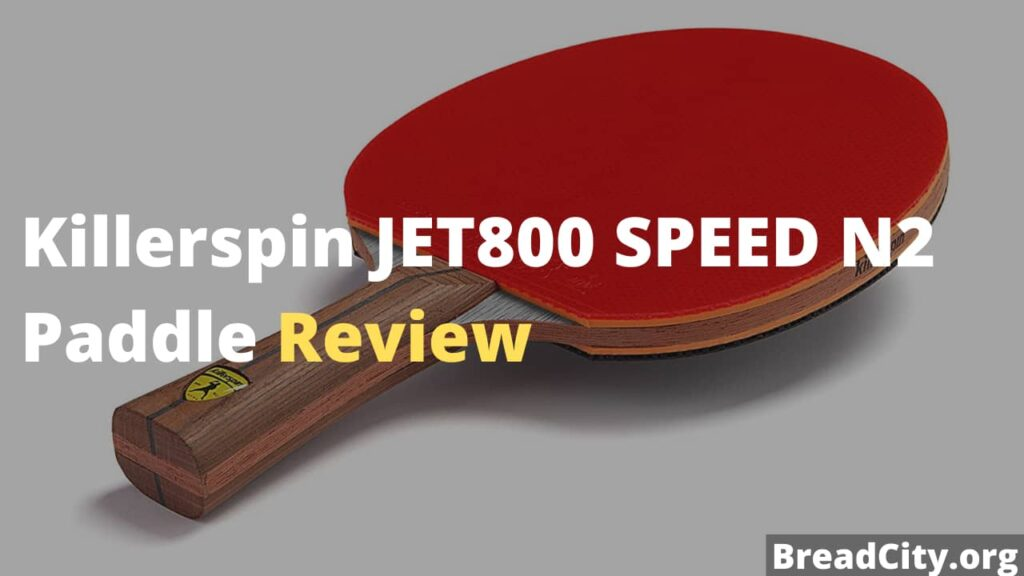 Killerspin JET800 SPEED N2 Paddle Review - Is it worth buying?