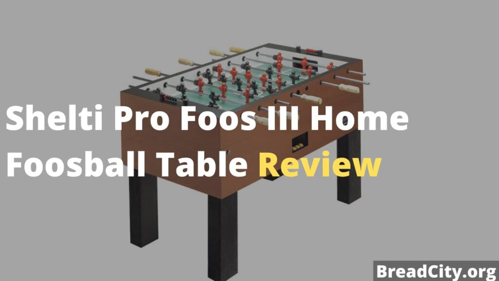 Shelti Pro Foos III Foosball Table Review - Is it Worth Buying?