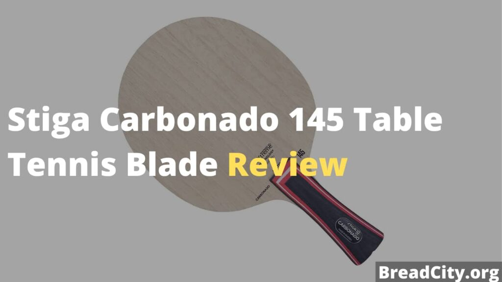 Stiga Carbonado 145 Table Tennis Blade Review - Is it worth buying this table tennis blade?