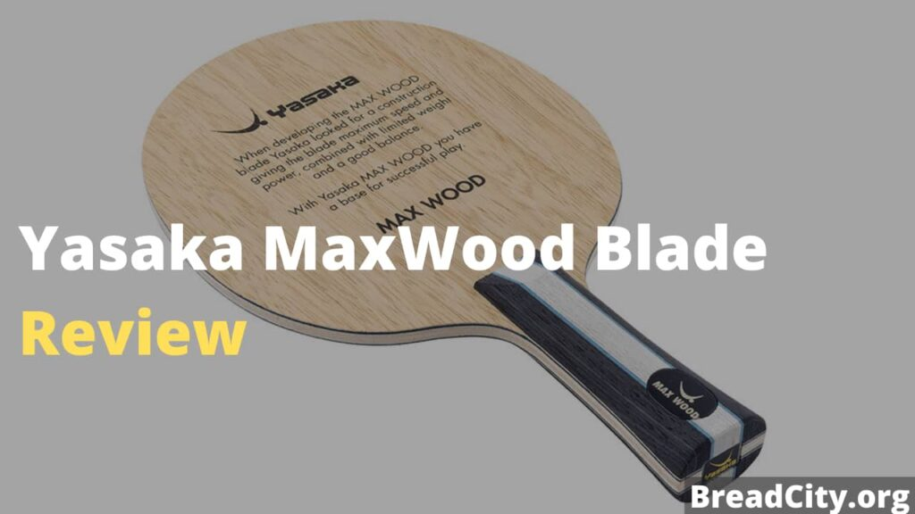 Yasaka MaxWood Blade Review - Is This ping pong blade worth buying? My review on this table tennis paddle
