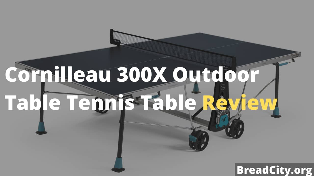 Cornilleau 300X Outdoor Table Tennis Table Review - Is this table tennis table worth buying?