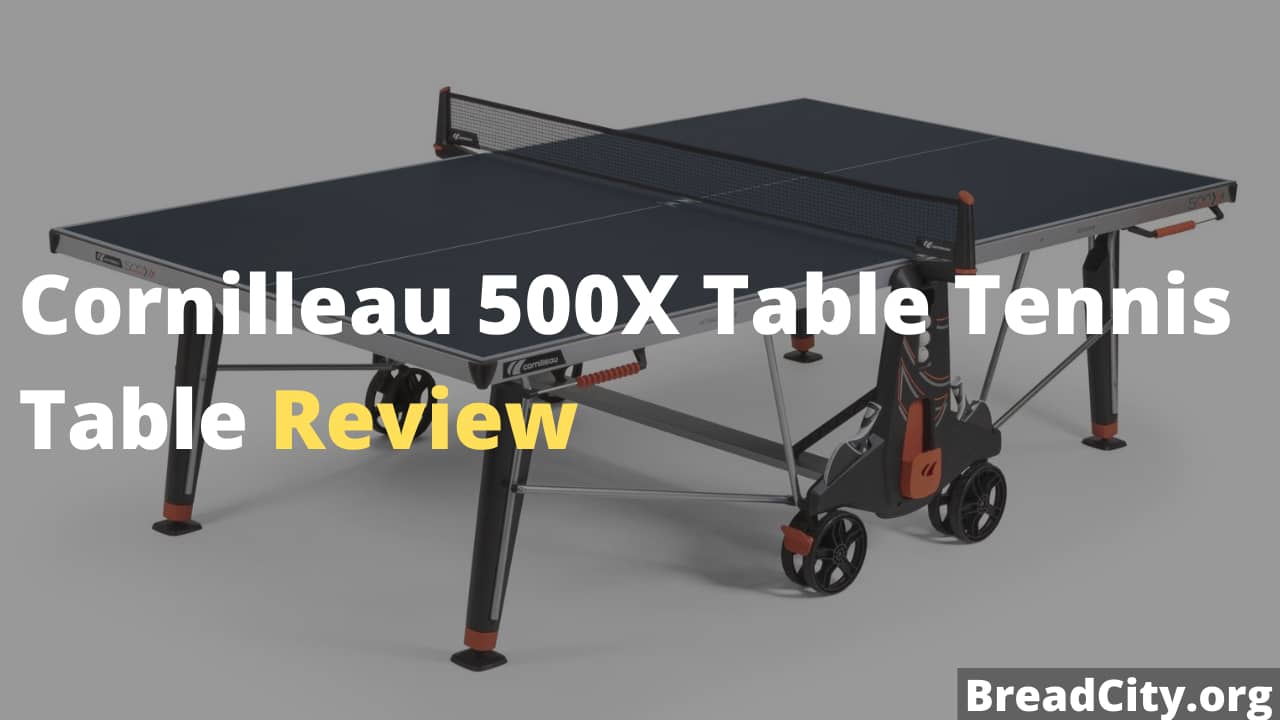 Cornilleau 500X Table Tennis Table Review - Is this table tennis table worth buying?
