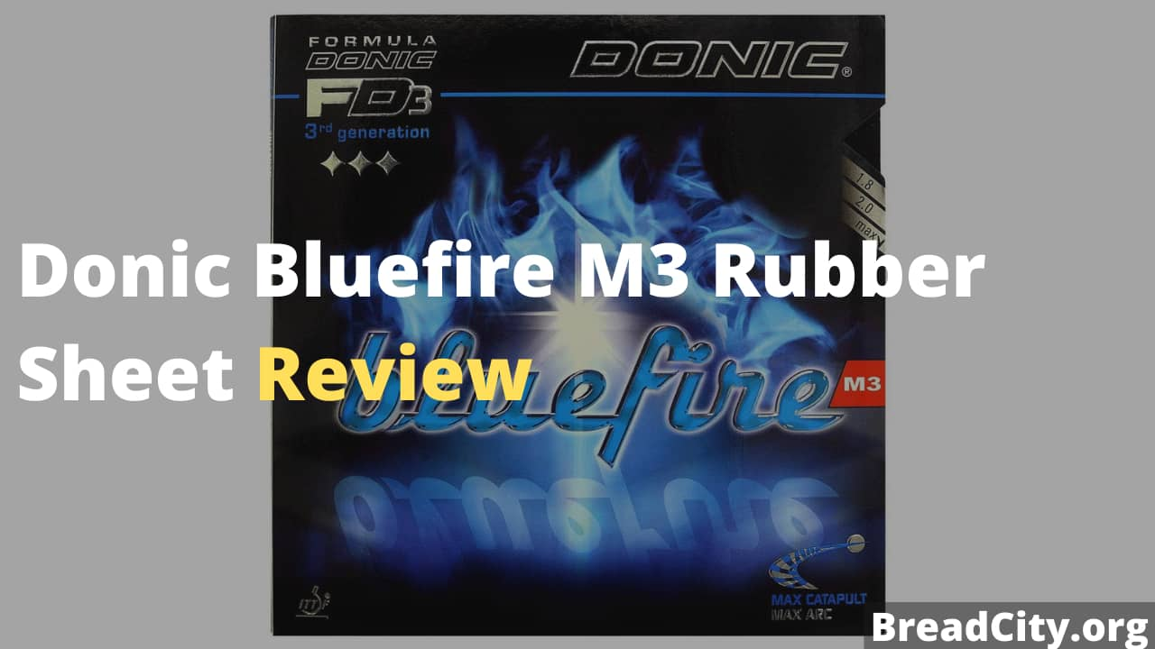 Donic Bluefire M3 Rubber Sheet Review - Is this table tennis rubber worth buying?