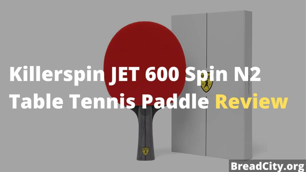 Killerspin JET 600 Spin N2 Table Tennis Paddle Review - Should you buy this table tennis paddle
