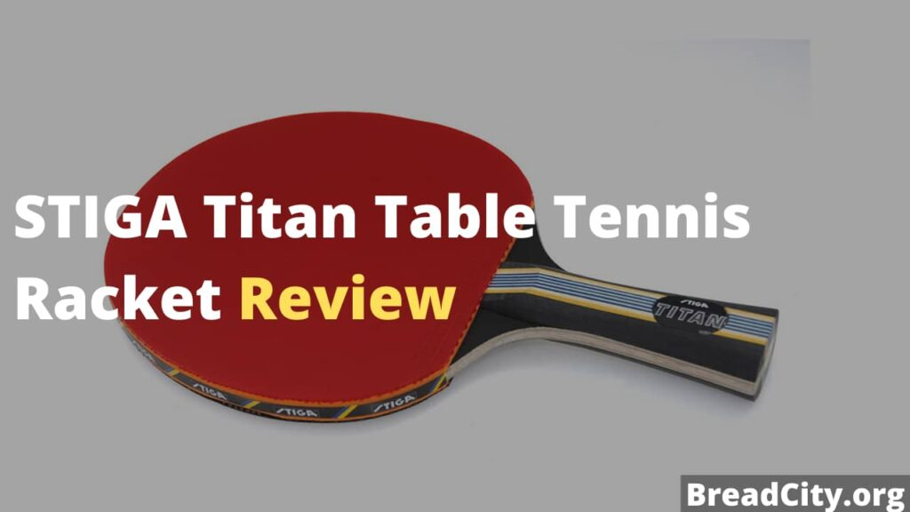 STIGA Titan Table Tennis Racket Review - My review on this table tennis blade